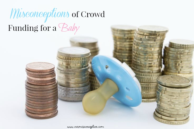 Misconceptions of Crowd funding for a Baby
