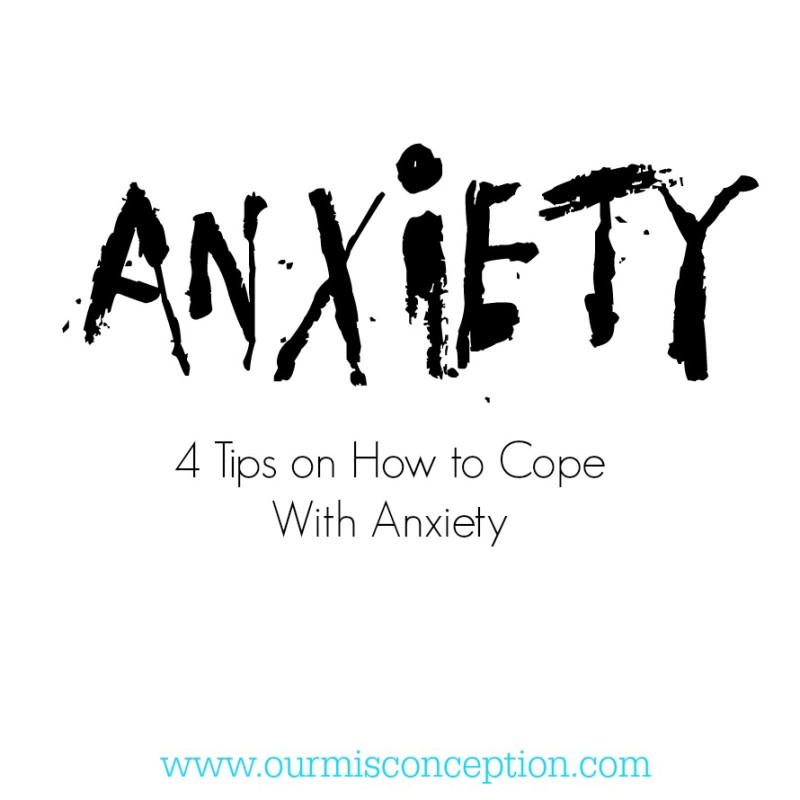4 Tips on How to Cope With Anxiety