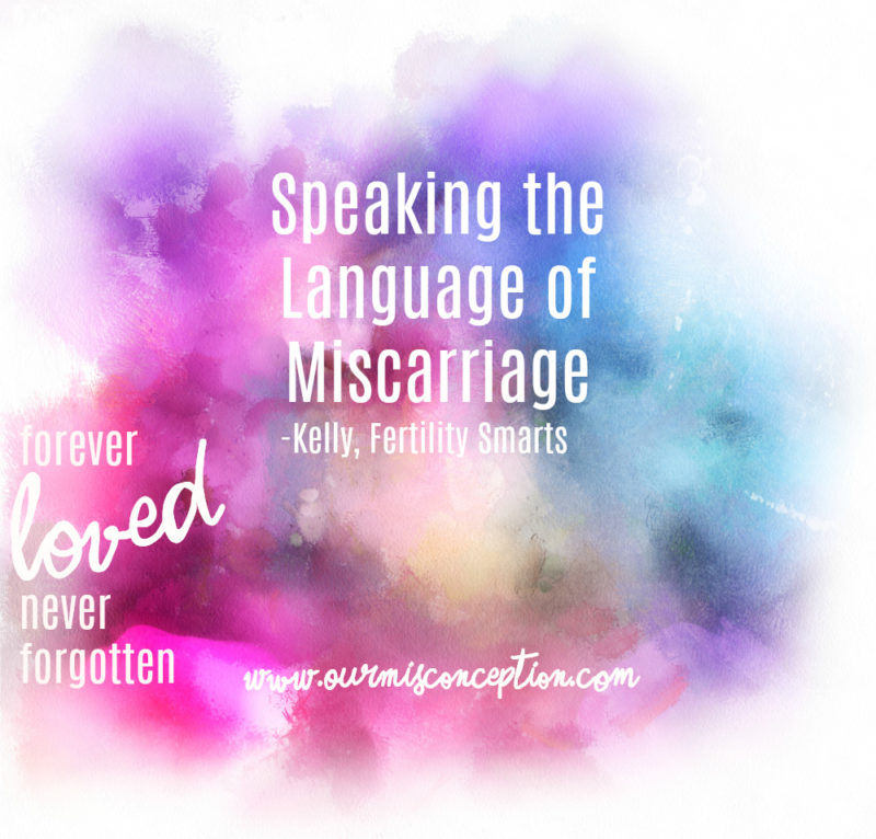 Speaking the Language of Miscarriage